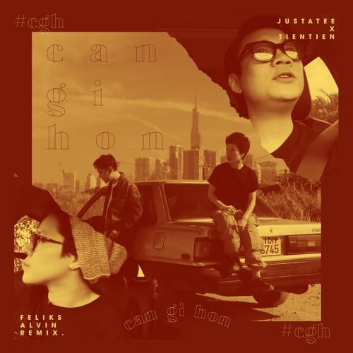 Justatee, Tiên Tiên - CẦN GÌ HƠN? (Feliks Alvin Retro Mix)