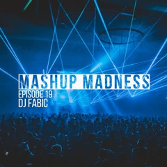Mashup Madness #19 🎉 | Best of Future House and Electro House | Mixed Live By DJ FABIC 🔥