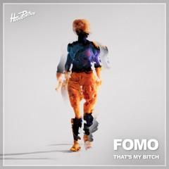 FOMO - That's My Bitch [HP133]