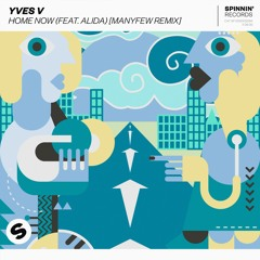 Yves V - Home Now (feat. Alida) [ManyFew Remix] [OUT NOW]