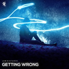 Low Distance - Getting Wrong (TrapMusicXD Free Release)