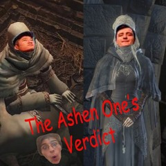 The Ashen One's Verdict