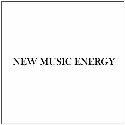 NEW MUSIC ENERGY - a monthly radio show dedicated to new artists and releases