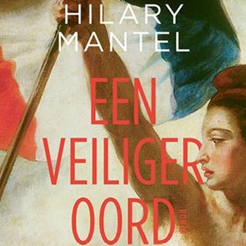 Hilary Mantel - Een veiliger oord