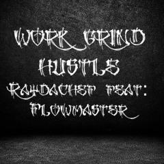 RayDaChef Morales Feat Flowmaster - Work Grind Hustle Master