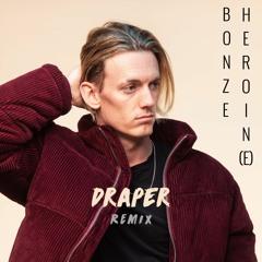 Bonze - Heroin(e) (Draper Remix)