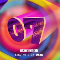 07 Steam Lab Mixtape || Ume