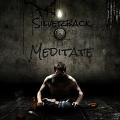 Silverback - Meditate (FREE DL)