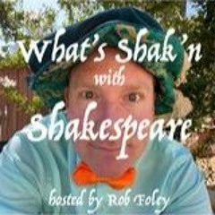What's shakin' with Shakespeare, a comedy podcast