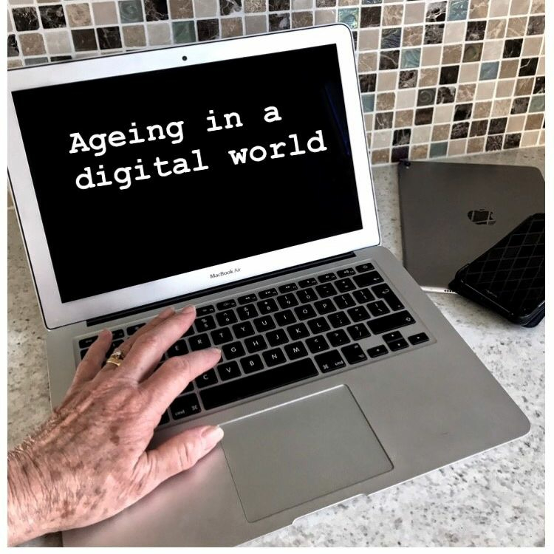 Ageing in a Digital World - Ageing In A Digital World
