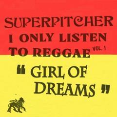 "i only listen to reggae vol.1 ""GIRL OF DREAMS"""