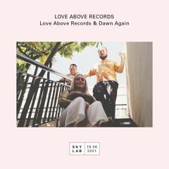 Love Above Records live on Skylab w/ Dawn Again - 19.06.2021