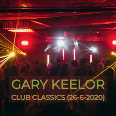 Gary Keelor - Club Classics (26-6-2020) SOS