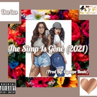 The Simp Is Gone (Prod By. Cyclope Beatz)(2021)