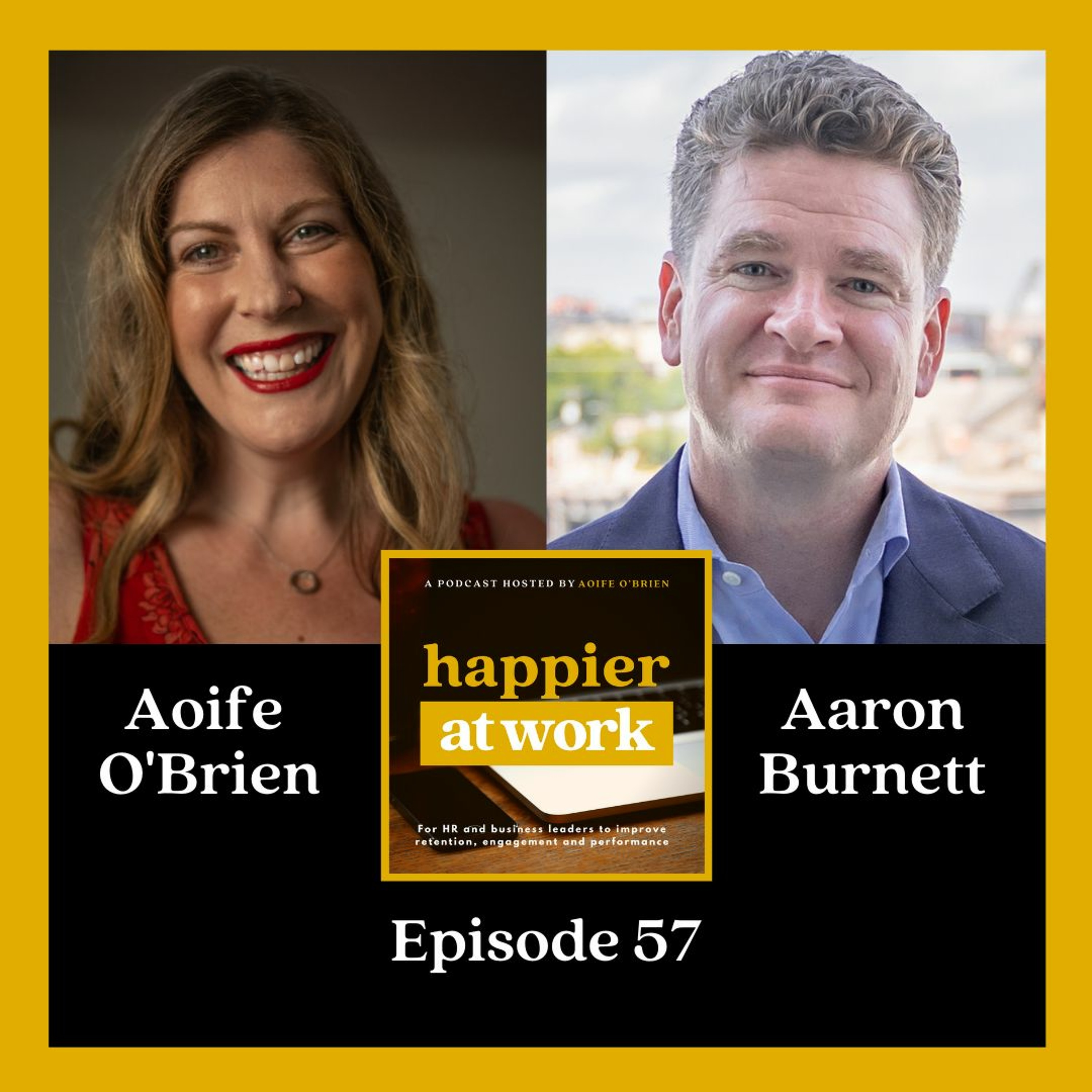 57: Company culture and joy in the workplace with Aaron Burnett