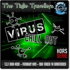 The Time Travellers Hors serie - Virus Chill Out (Tek!Now! VS Def Cronic)