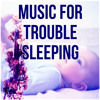 Music for Trouble Sleeping