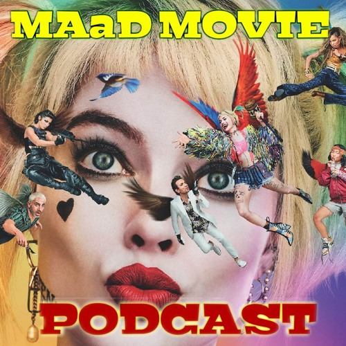 049 Birds of Prey - MAaD Movie Podcast