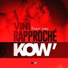 MAT MC - Vini Rapproché Kow #VRK