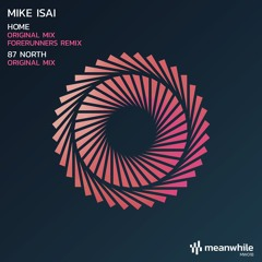 Mike Isai - Home (Forerunners remix)