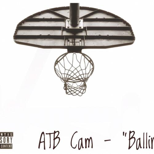 ATB Cam- Ballin'