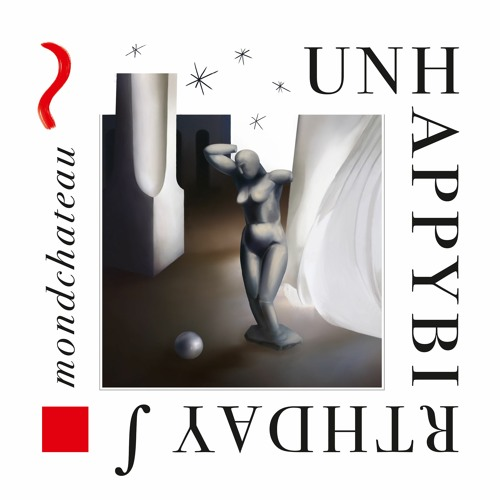 unhappybirthday - mondchateau (album preview)