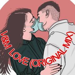 V&M - Love (Original Mix)
