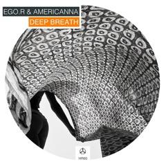 EGO.R & Americanna - Deep Breath (Dj NILS Remix) /HR60