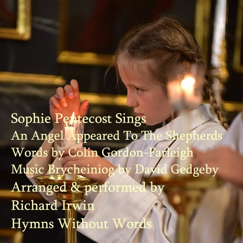 Sophie Pentecost - An Angel Appeared To The Shepherds (Brycheiniog - 4 Verses) - Music And Vocals