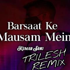 Barsaat Ke Mausam - Sega Remix - TRILESH Remix CLICK ON BUY FOR FULL