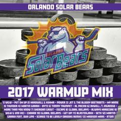Orlando Solar Bears Warmup Mix 2017