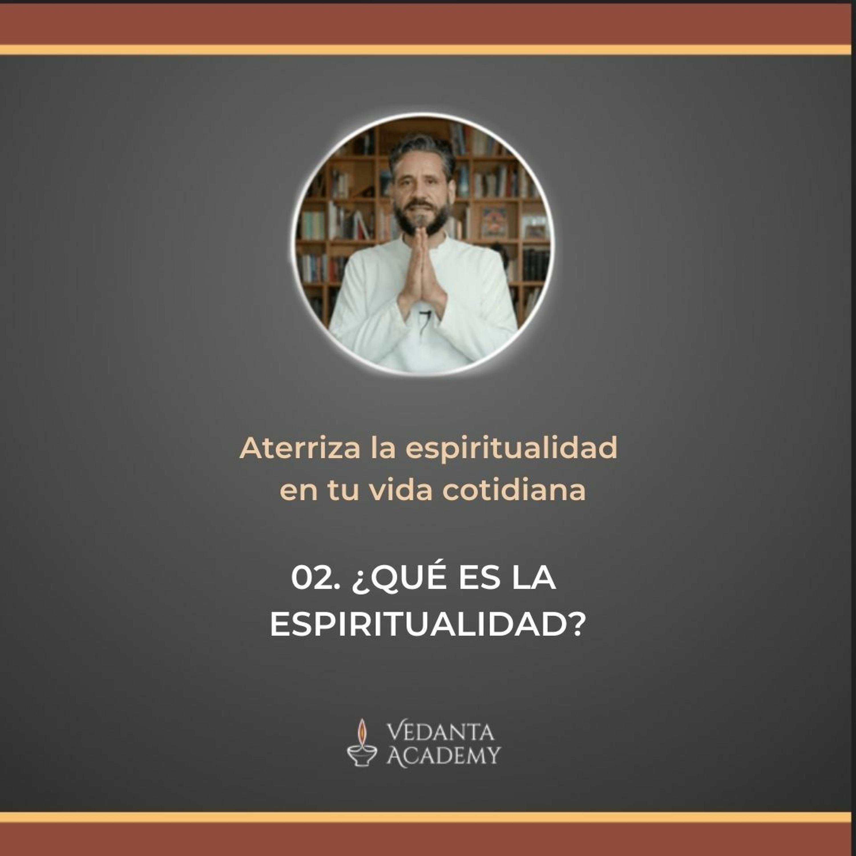 2. ¿Qué es la espiritualidad?