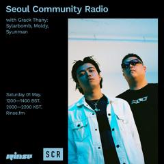 Seoul Community Radio with Grack Thany: Sylarbomb, Moldy, Syunman - 01 May 2021