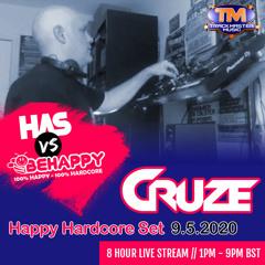 Cruze Live On HAS vs BEHAPPY All Day Stream 9.5.2020 (Happy Hardcore Set) - DOWNLOAD!