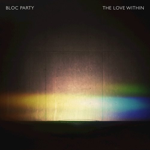 Bloc Party - The Love Within