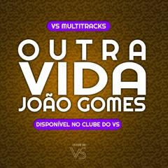 Outra Vida - João Gomes - Playback e VS Sertanejo e Forro