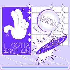 Sweely - I Gotta Keep On (Baka G Remix)