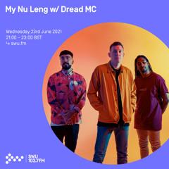 My Nu Leng w/ Dread MC 23RD JUN 2021
