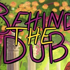 Behind The Dub - Pilot - Michael Kovach and Stephen Kelly