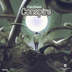 Conspire - Pipe Dream (Out Now)