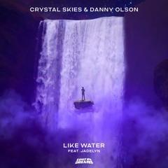 Crystal Skies & Danny Olson - Like Water ft. Jadelyn