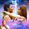 Download Aao Chalo (DJ Dalal Remix) Mp3