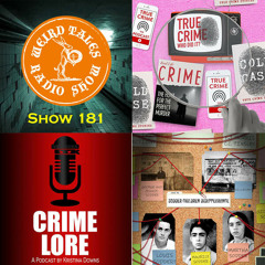 Weird Tales Radio Show #181 When Folklore meets True Crime