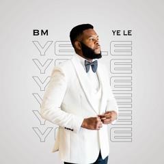 BM - Ye Le