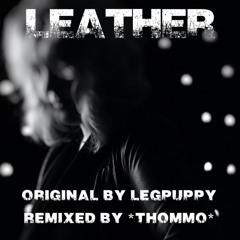 Leather (*thommo* remix)