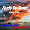 Feels Go Down (Dance Mix)
