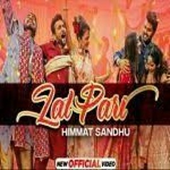 Lal Pari (Official Video)   Himmat Sandhu   Yaar Anmulle Returns   Latest Punjabi Songs 2021