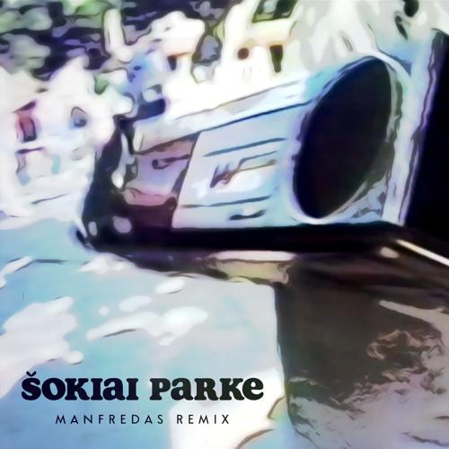 Šokiai parke (Manfredas Remix)