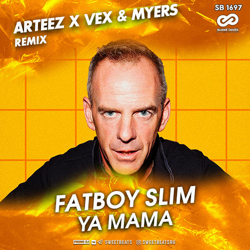 Fatboy Slim - Ya Mama (Arteez x VeX & Myers Remix)[Free Download]