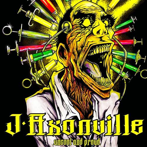 J-Axonville - Uncool & Proud